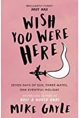 Wish You Were Here Kindle Edition