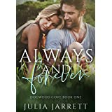 Always and Forever: A best-friend's older brother, small town romance (Dogwood Cove Book 1)