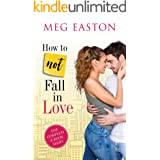 How to Not Fall in Love: A Sweet Romantic Comedy Complete Series