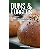 Buns & Burgers: Handcrafted Burgers from Top to Bottom