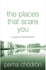 The Places That Scare You: A Guide to Fearlessness Kindle Edition