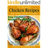 35 Healthy Chicken Recipes For Your Slow Cooker – Easy Chicken Recipes For Dinner (The Slow Cooker Meals And Slow cooker Reci