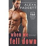 When We Fell Down: A Bad Boy Rockstar Romance (Seattle Sound Series Book 7)