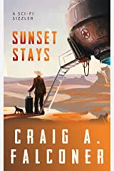 Sunset Stays: A Sci-Fi Sizzler (Sci-Fi Sizzlers) Kindle Edition
