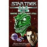 Star Trek: Where Time Stands Still (Star Trek: Starfleet Corps of Engineers Book 44)