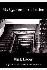 Vertigo: An Introduction: A guide to Hitchcock's masterpiece (Film Guide Book 1) Kindle Edition