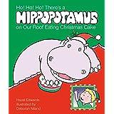 Ho! Ho! Ho! There's a Hippopotamus on Our Roof Eating Christmas Cake