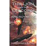 The Lion and the Unicorn (Ark Royal Book 15)