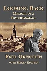 Looking Back: Memoir of a Psychoanalyst Kindle Edition
