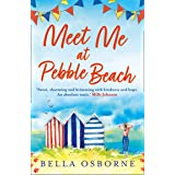 Meet Me at Pebble Beach: A feel-good and funny romance fiction read for summer: The hilarious and feel-good romance fiction r