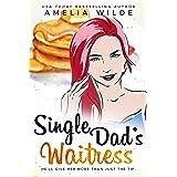 Single Dad's Waitress (Main Street Single Dads Book 1)