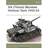 M4 (76mm) Sherman Medium Tank 1943–65 (New Vanguard Book 73)