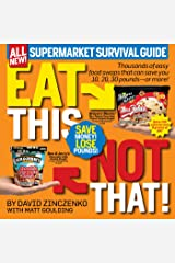 Eat This Not That!: Thousands of easy food swaps that can save you 10, 20, 30 pounds--or more! Paperback