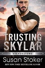 Trusting Skylar (Silverstone Book 1) Kindle Edition
