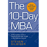 The 10-Day MBA: A step-by-step guide to mastering the skills…