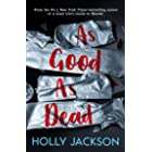 As Good As Dead: The brand new and final book in the YA thriller trilogy that everyone is talking about... (A Good Girl's Gui