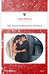 The Italian's Pregnant Mistress (Mistress to a Millionaire Book 22) Kindle Edition