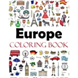 Europe Coloring Book: Color Your Way Through the Cities and Countries of Europe Including France, Italy, England, Germany, Sp