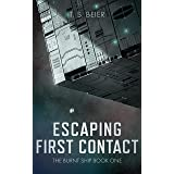 Escaping First Contact (The Burnt Ship Trilogy Book 1)