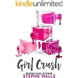 Girl Crush: A Best Friend's Brother Romance