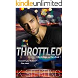 Throttled (Cocky Cops and Cons Book 1)