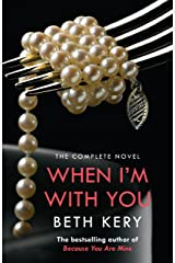 When I'm With You Complete Novel (Because You Are Mine Series #2) Kindle Edition