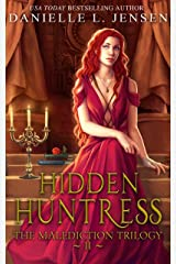 Hidden Huntress (The Malediction Series Book 2) Kindle Edition