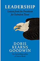 Leadership: Lessons from the Presidents Abraham Lincoln, Theodore Roosevelt, Franklin D. Roosevelt and Lyndon B. Johnson for Turbulent Times Paperback