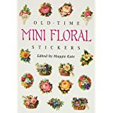 Old-Time Mini Floral Stickers: 73 Full-Color Pressure-Sensitive Designs