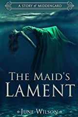 The Maid's Lament: A Story of Middengard (Middengard Sagas) Kindle Edition