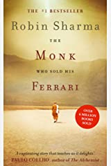 The Monk Who Sold his Ferrari: The inspiring tale from international bestselling author, Robin Sharma Kindle Edition