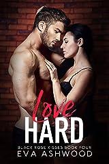 Love Hard: A Reverse Harem Enemies-to-Lovers Romance (Black Rose Kisses Book 4) Kindle Edition