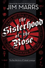 The Sisterhood of the Rose: The Recollection of Celeste Levesque Kindle Edition