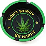 Cool Cigarette Ashtray Inscribed Don't Worry Be Happy and Marijuana Leaf Centerpiece For Home Decor - Smoke Anywhere With Vin