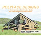 Polyface Designs: A Comprehensive Construction Guide for Scalable Farming Infrastruture