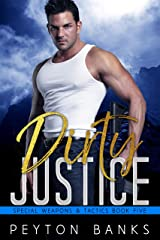 Dirty Justice (Special Weapons & Tactics Book 5) Kindle Edition