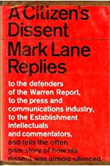 A Citizen's Dissent: Mark Lane Replies to the Defenders of the Warren Report Hardcover