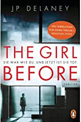 The Girl Before - Sie war wie du. Und jetzt ist sie tot.: Thriller (German Edition) Kindle Edition