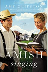 An Amish Singing: Four Stories Kindle Edition