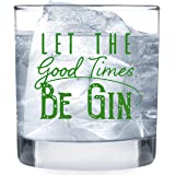 Let the Good Times Be Gin Glass | Funny Lowball Glasses Gifts Men Women | Unique Birthday Gift Presents Best Friend Dad Son H