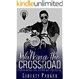 Walking the Crossroad: Crossroad Soldiers MC