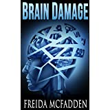 Brain Damage: A twisted psychological thriller that will keep you guessing (English Edition)