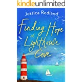 Finding Hope at Lighthouse Cove: An uplifting story of love, friendship and hope for 2020 (Welcome To Whitsborough Bay Book 3