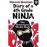 The Scavengers Strike Back: Diary of a 6th Grade Ninja 9