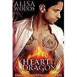 Heart of a Dragon (Fallen Immortals 2) - Paranormal Fairytale Romance