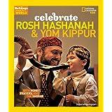Holidays Around The World Celebrate Rosh Hashanah And Yom Ki: With Honey, Prayers, and the Shofar