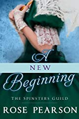 A New Beginning (The Spinsters Guild Book 1) Kindle Edition