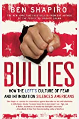 Bullies: How the Left's Culture of Fear and Intimidation Silences Americans Kindle Edition