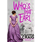 Who's That Earl: An Exciting & Witty Regency Love Story (Love and Let Spy Book 1)