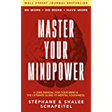Master Your Mindpower: A User Manual For Your Mind & The Ultimate Guide To Mental Toughness